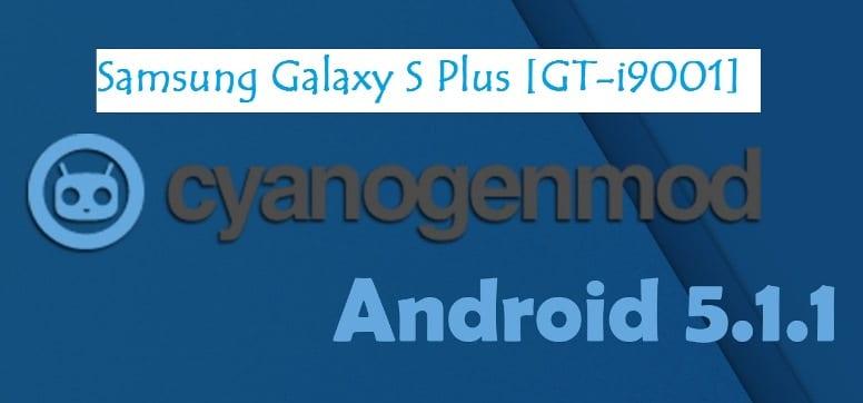 Galaxy S Plus CyanogenMod 12.1