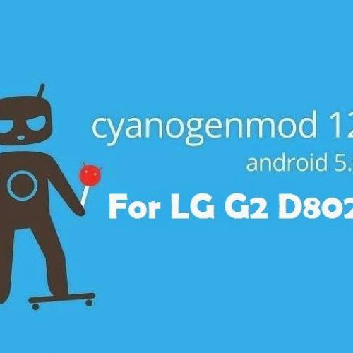 [ROM] CyanogenMod 12 ROM Android Lollipop 5.0.2 for LG G2 D802 international variant