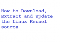 How to Download, Extract and update the Linux Kernel source