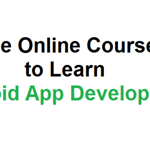 Here Is How To Learn Android Application Development