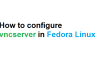 How to configure vncserver in Fedora Linux