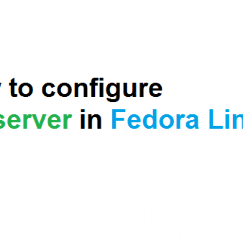 How to Configure vncserver in Fedora